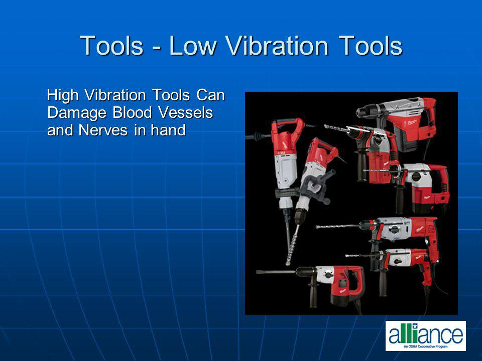 Tools - Low Vibration Tools