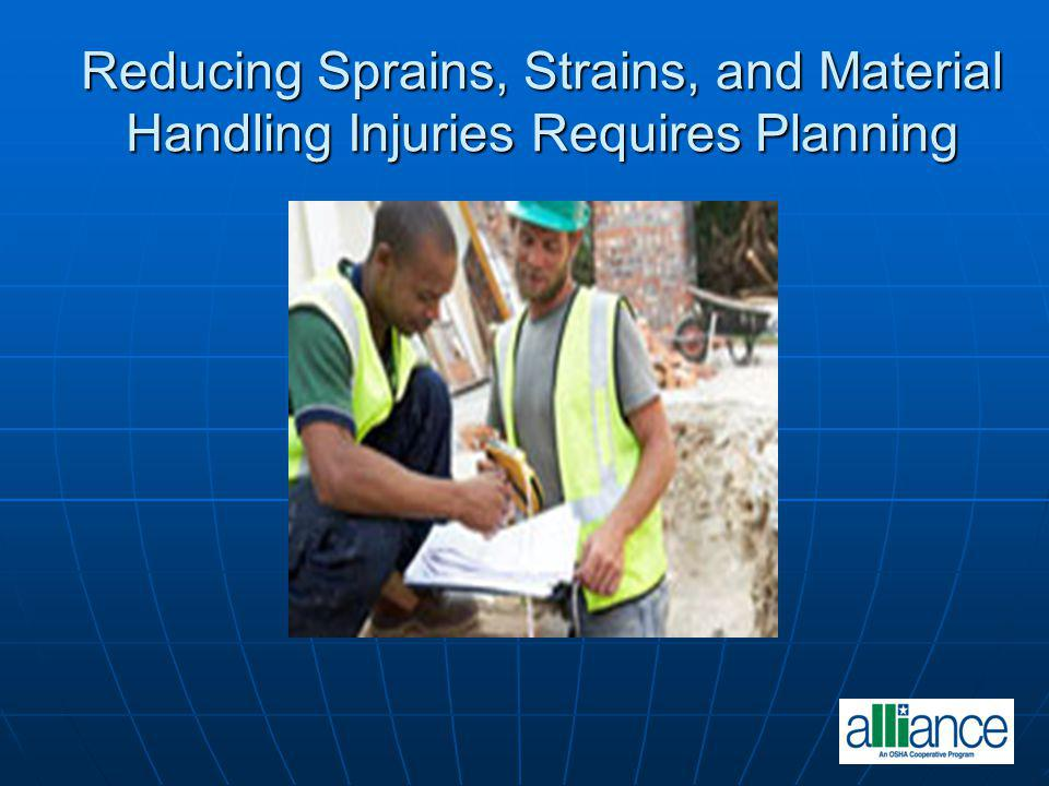 Reducing Sprains, Strains, and Material Handling Injuries Requires Planning