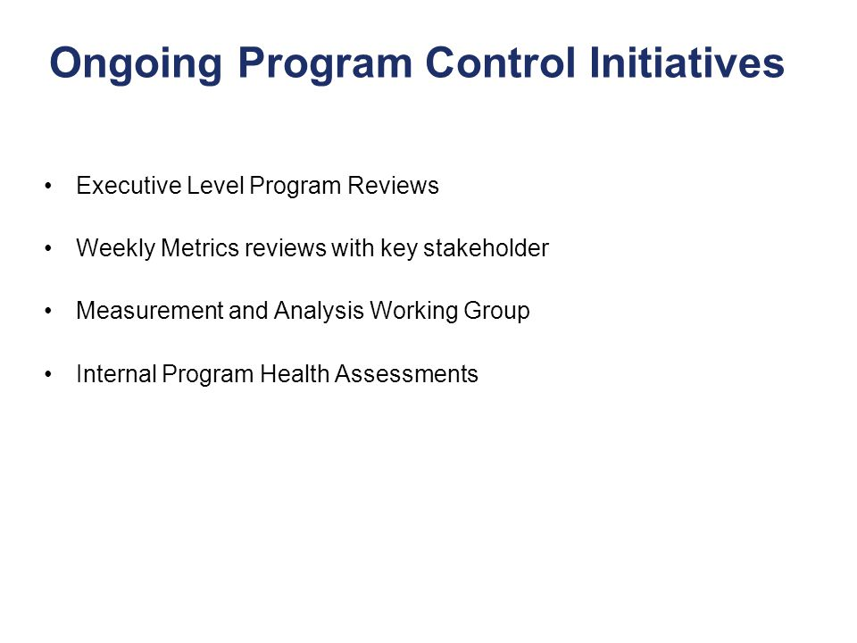Ongoing Program Control Initiatives