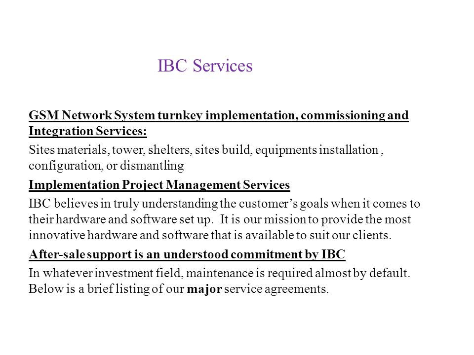 IBC Services GSM Network System turnkey implementation, commissioning and Integration Services: