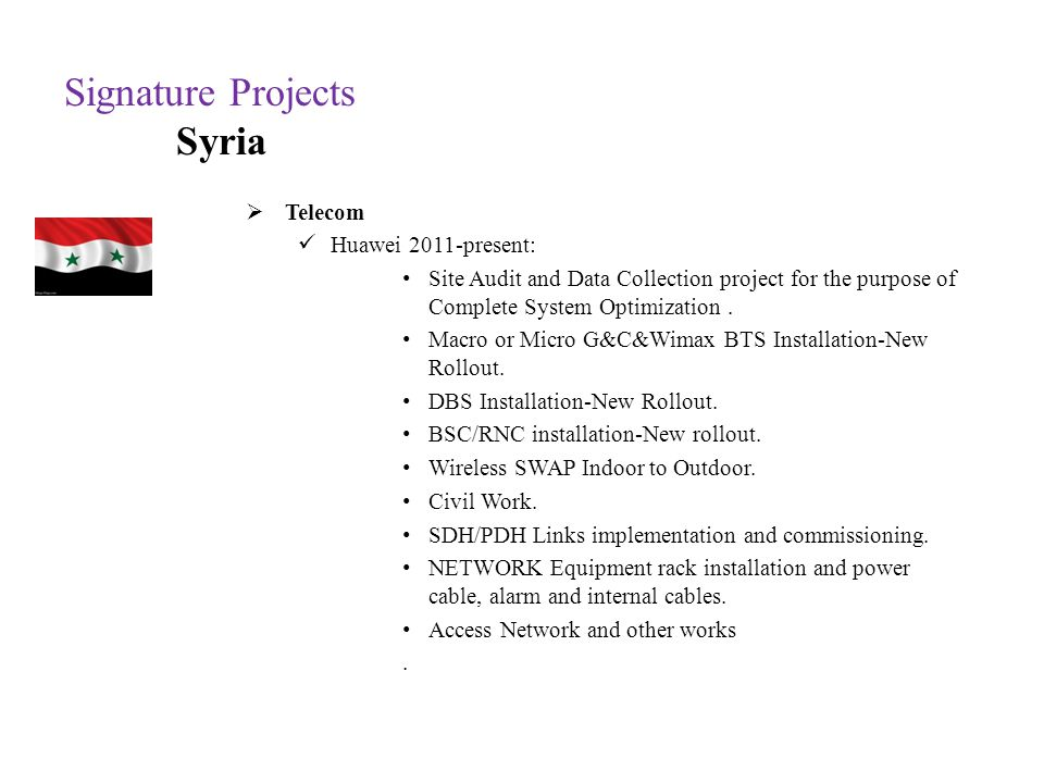 Signature Projects Syria Telecom Huawei 2011-present: