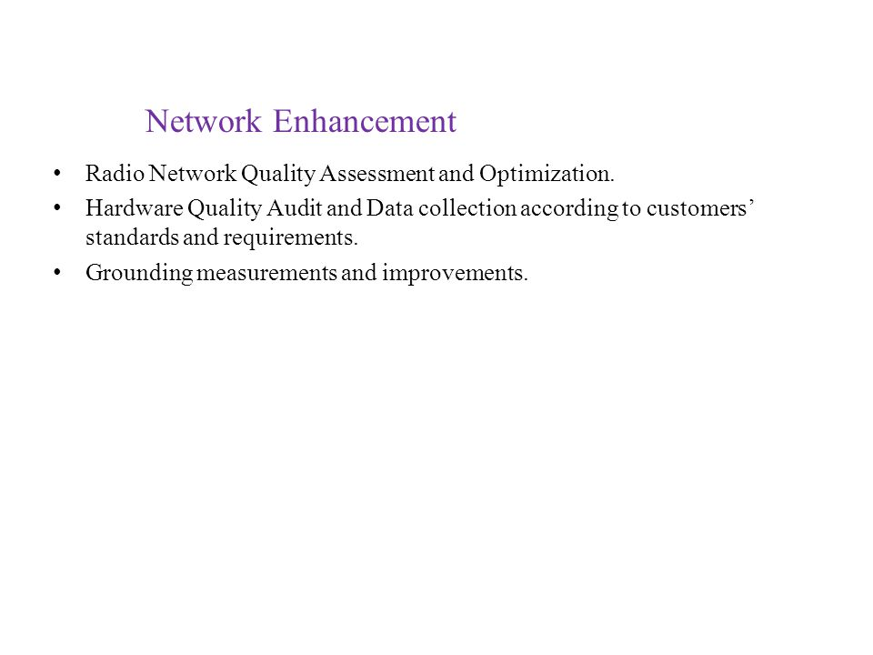 Network Enhancement Radio Network Quality Assessment and Optimization.