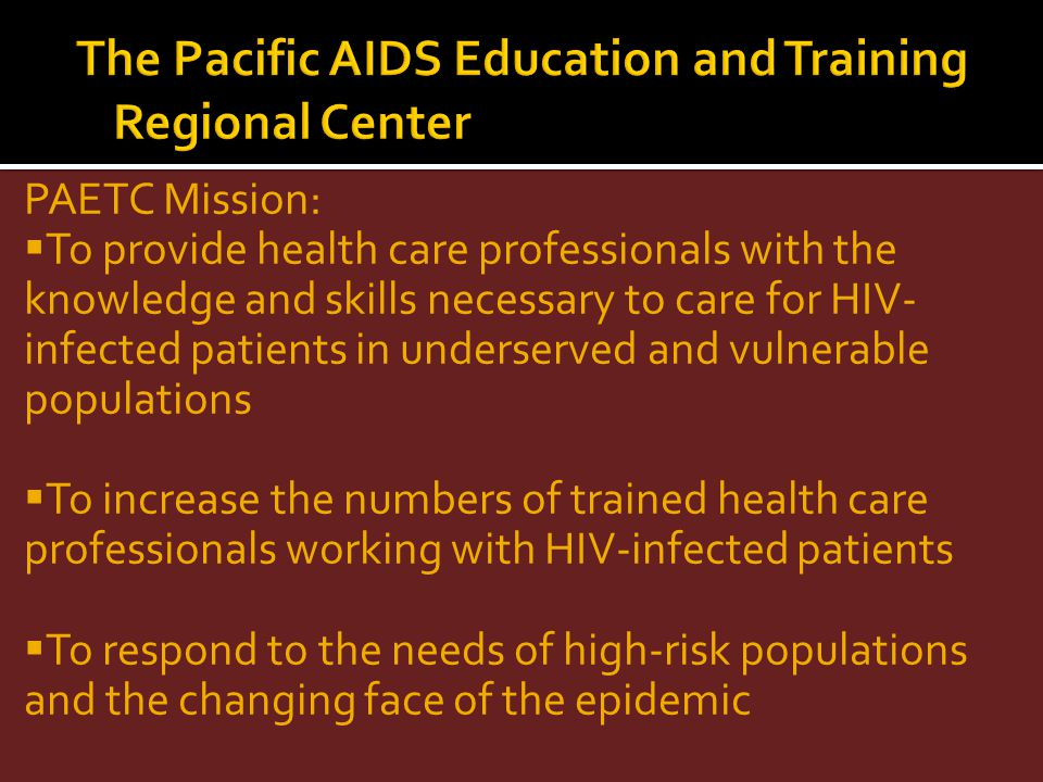 The Pacific AIDS Education and Training Regional Center