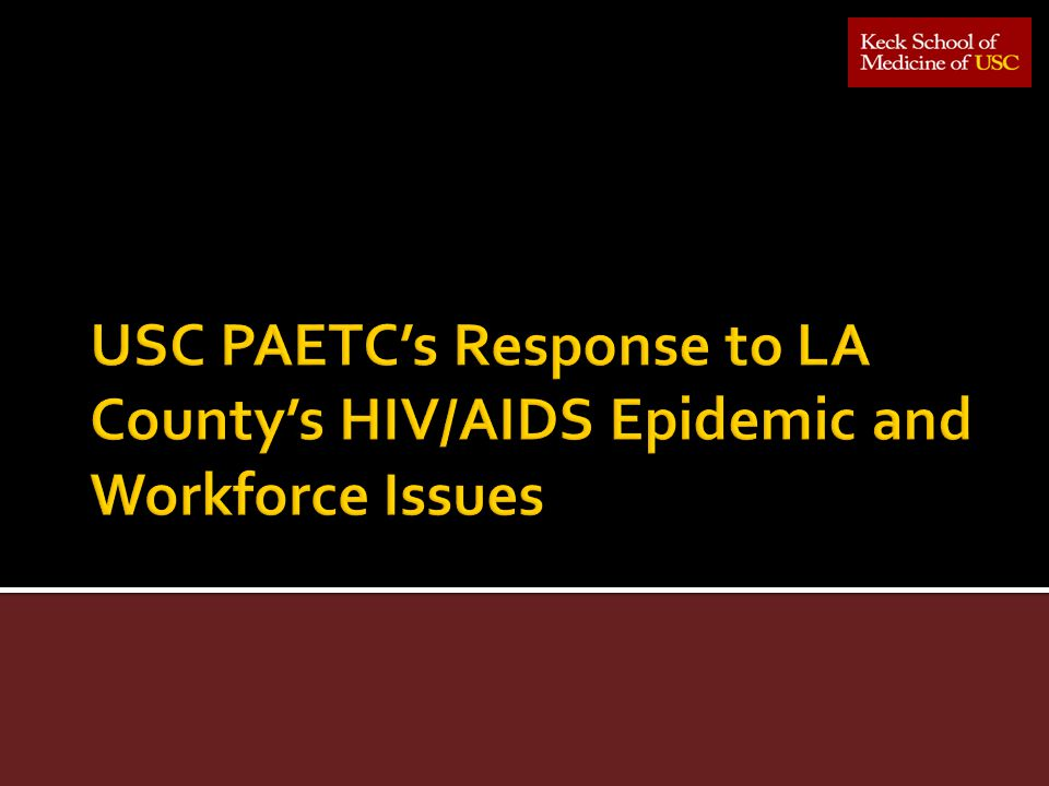 USC PAETC's Response to LA County's HIV/AIDS Epidemic and Workforce Issues