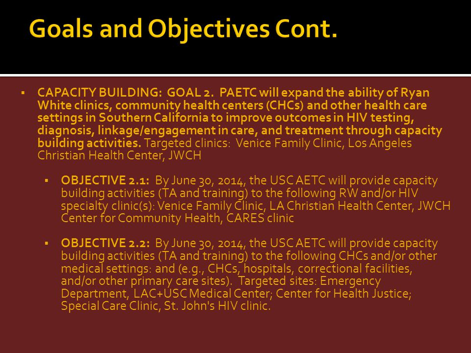 Goals and Objectives Cont.