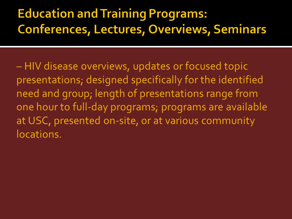 Education and Training Programs: Conferences, Lectures, Overviews, Seminars