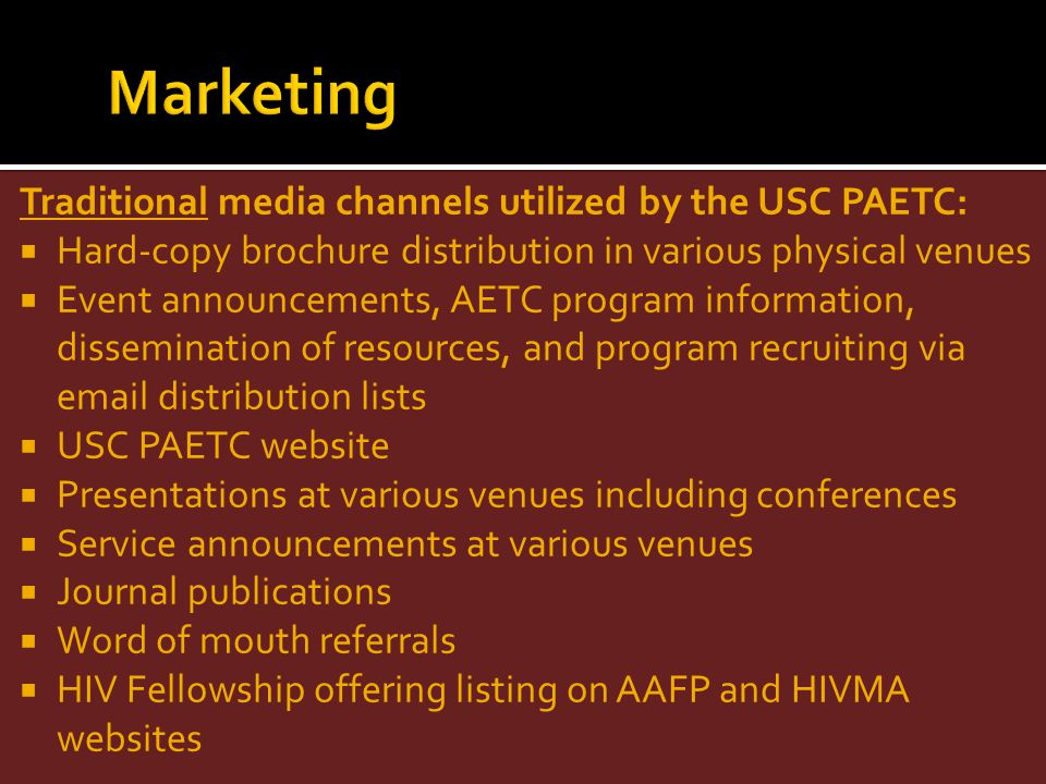 Marketing Traditional media channels utilized by the USC PAETC: