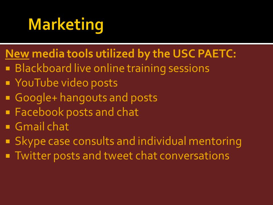 Marketing New media tools utilized by the USC PAETC: