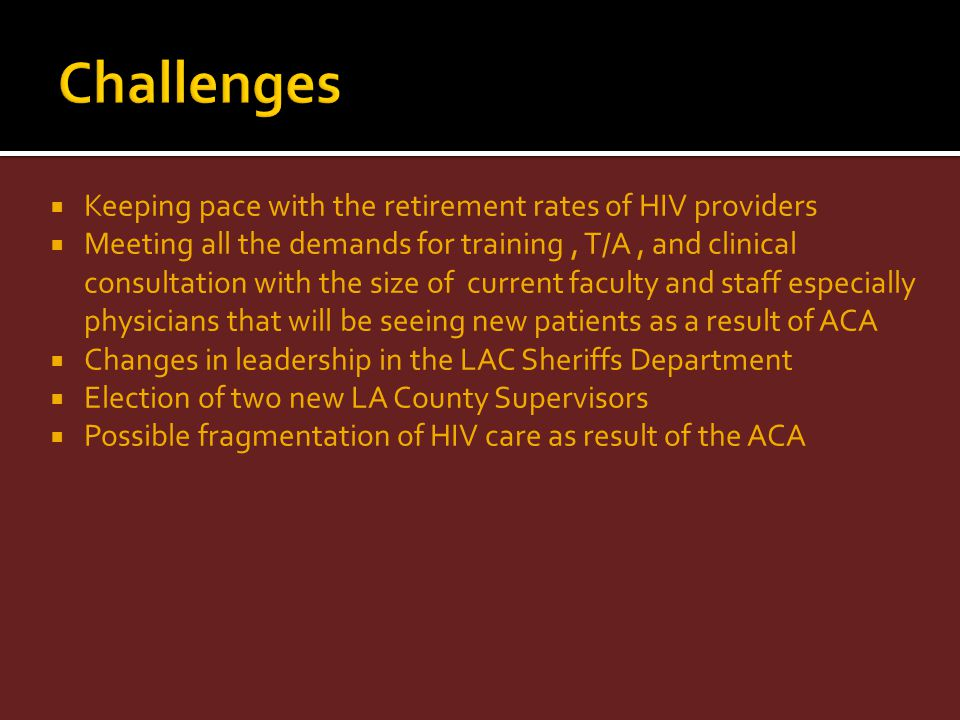 Challenges Keeping pace with the retirement rates of HIV providers