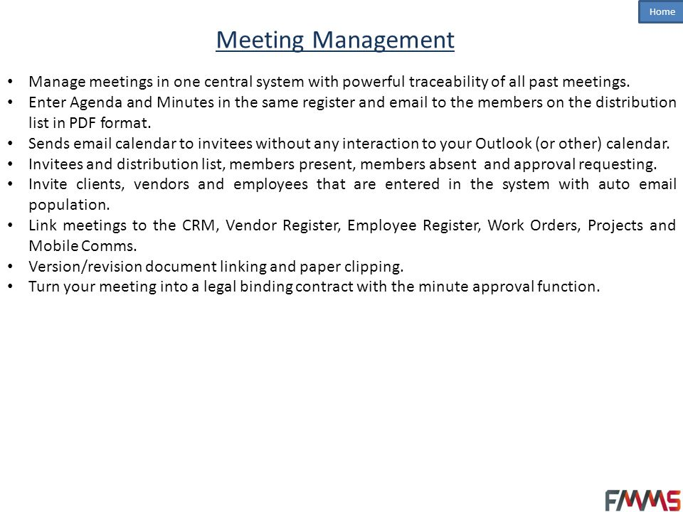 Meeting Management Manage meetings in one central system with powerful traceability of all past meetings.