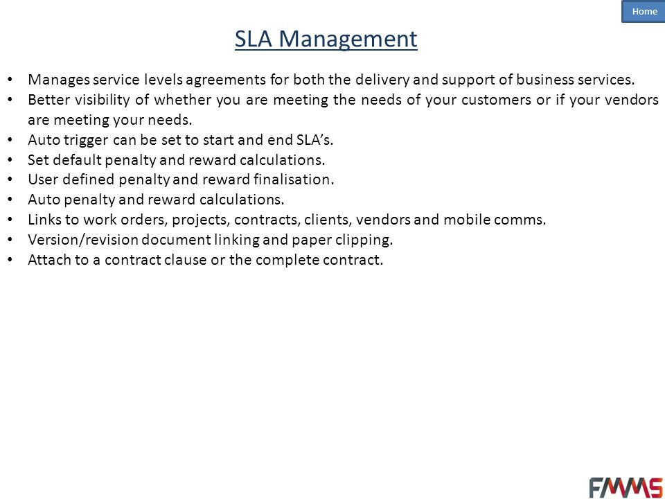 SLA Management Manages service levels agreements for both the delivery and support of business services.