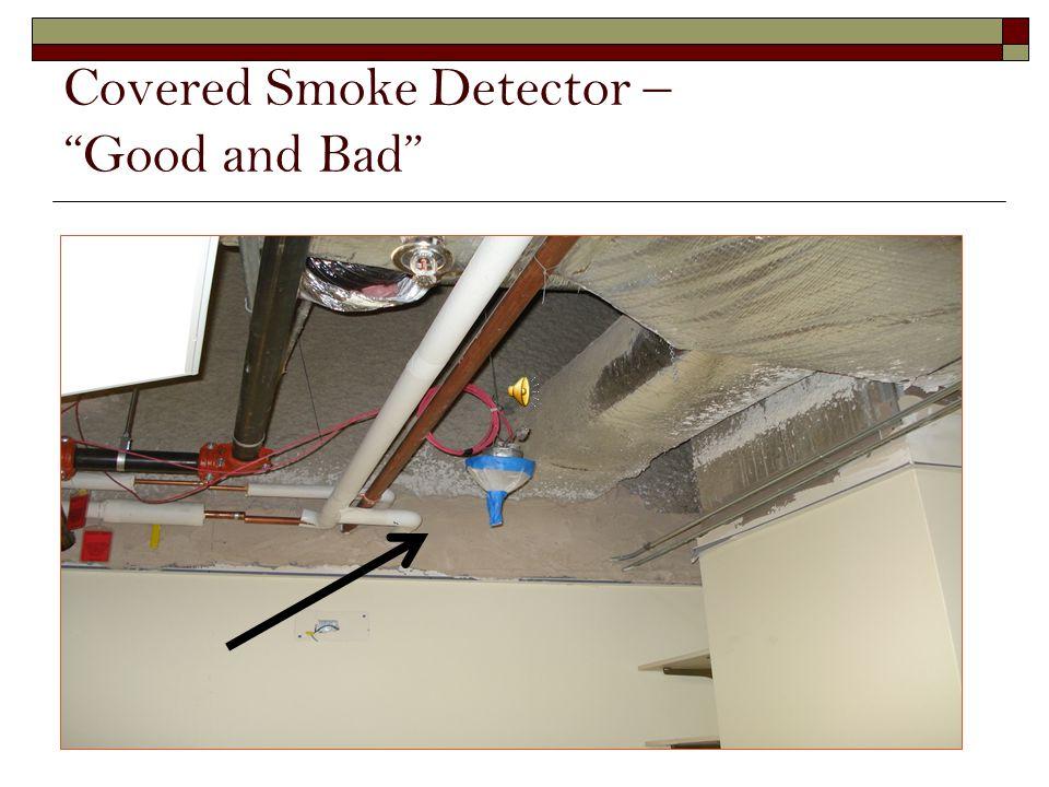 Covered Smoke Detector – Good and Bad