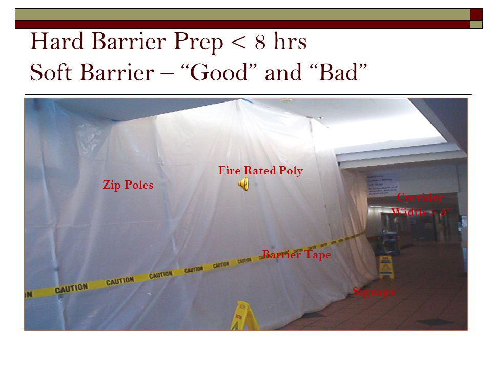 Hard Barrier Prep < 8 hrs Soft Barrier – Good and Bad