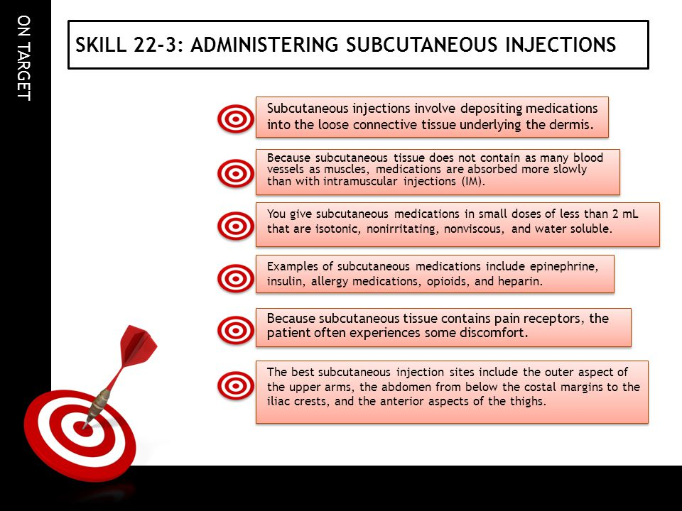 SKILL 22-3: ADMINISTERING SUBCUTANEOUS INJECTIONS