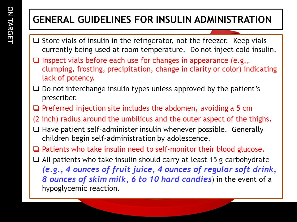 GENERAL GUIDELINES FOR INSULIN ADMINISTRATION