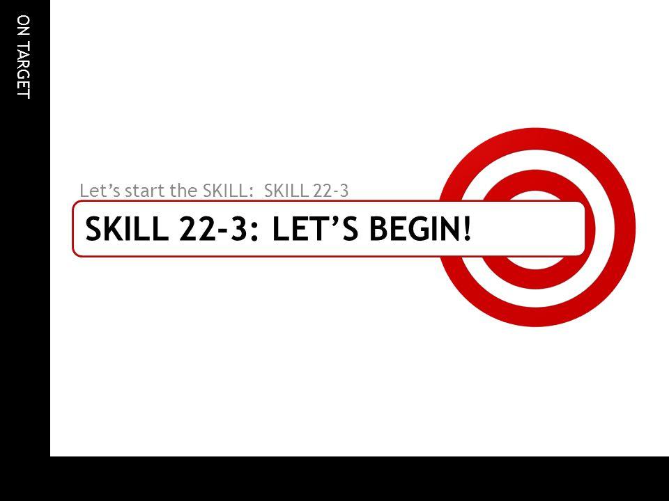 Let's start the SKILL: SKILL 22-3
