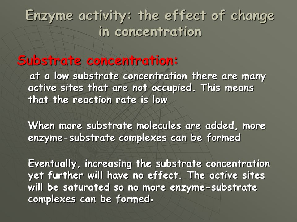 effect of changes in substrate concentration The title of the essay is the effect of changing the concentration of an  if the substrate concentration is  what is the exact mechanism and effect of low.