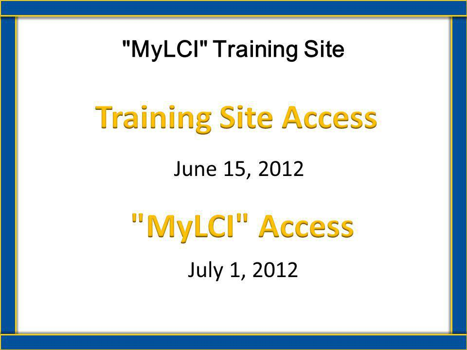 MyLCI Preview Training Site MyLCI Access and Login Site Overview