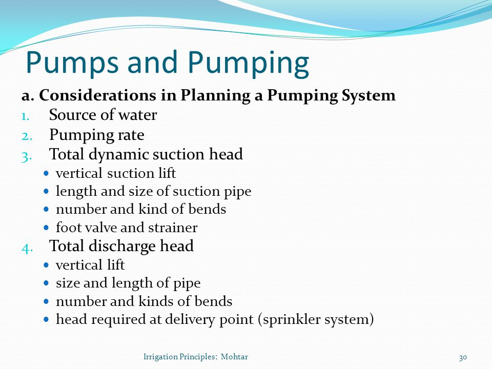 Pumps and Pumping a. Considerations in Planning a Pumping System