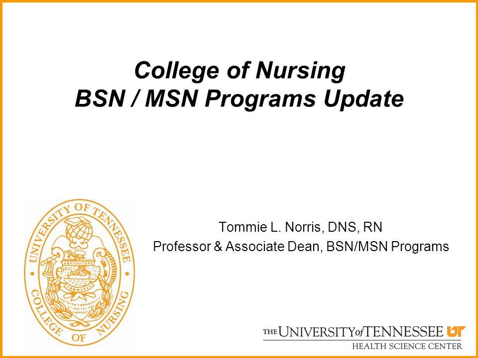 College of Nursing BSN / MSN Programs Update