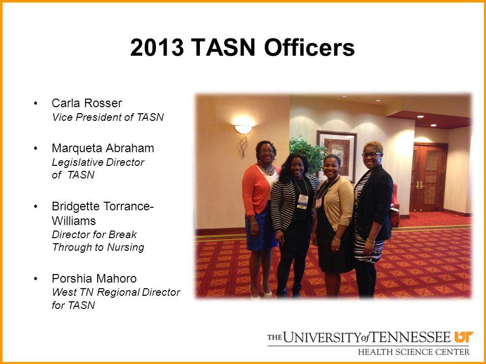 2013 TASN Officers Carla Rosser Vice President of TASN