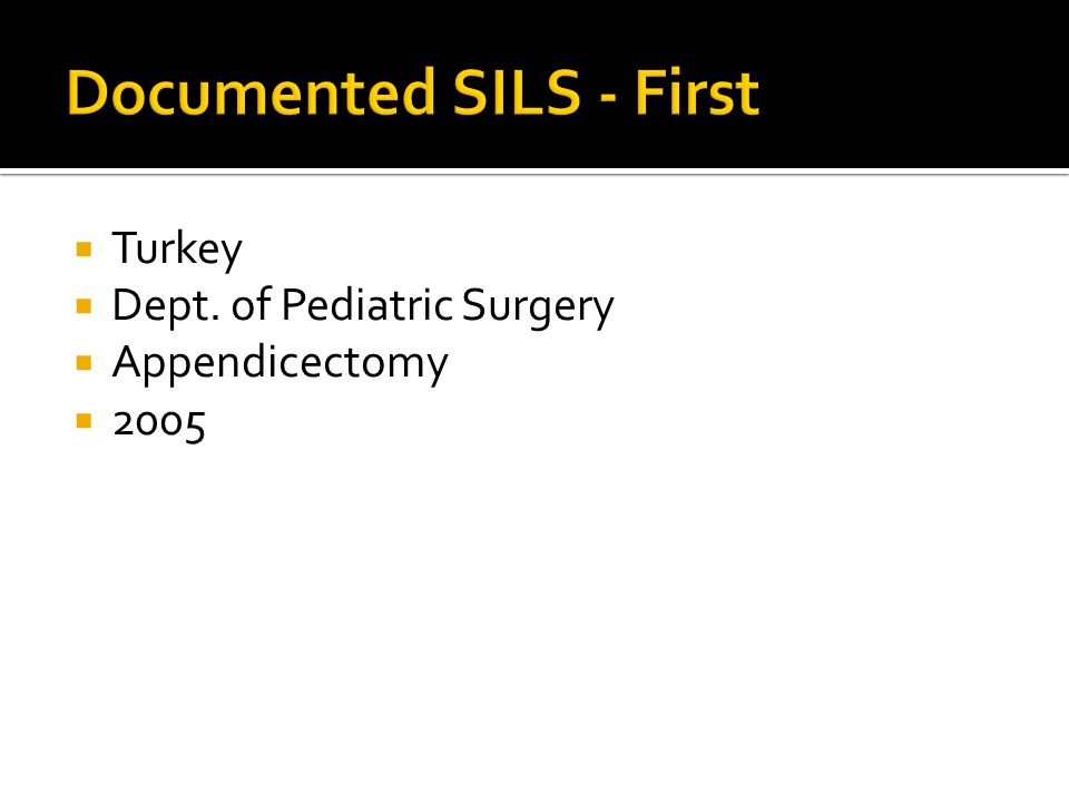 Documented SILS - First