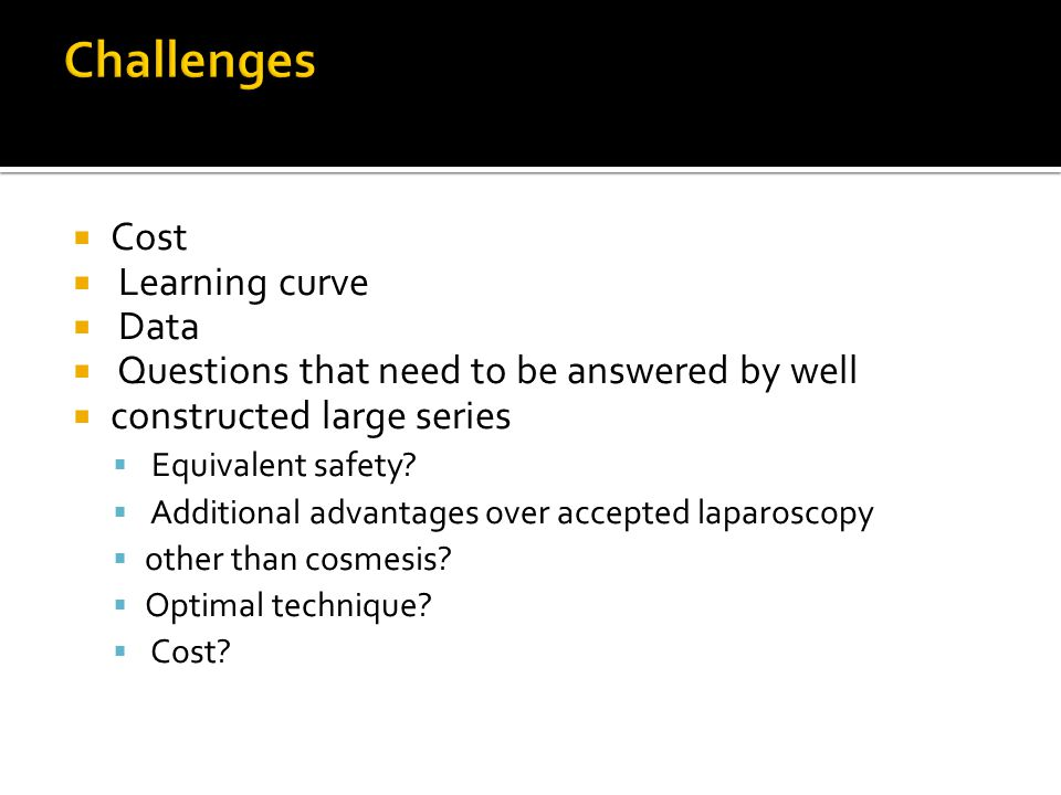 Challenges Cost Learning curve Data
