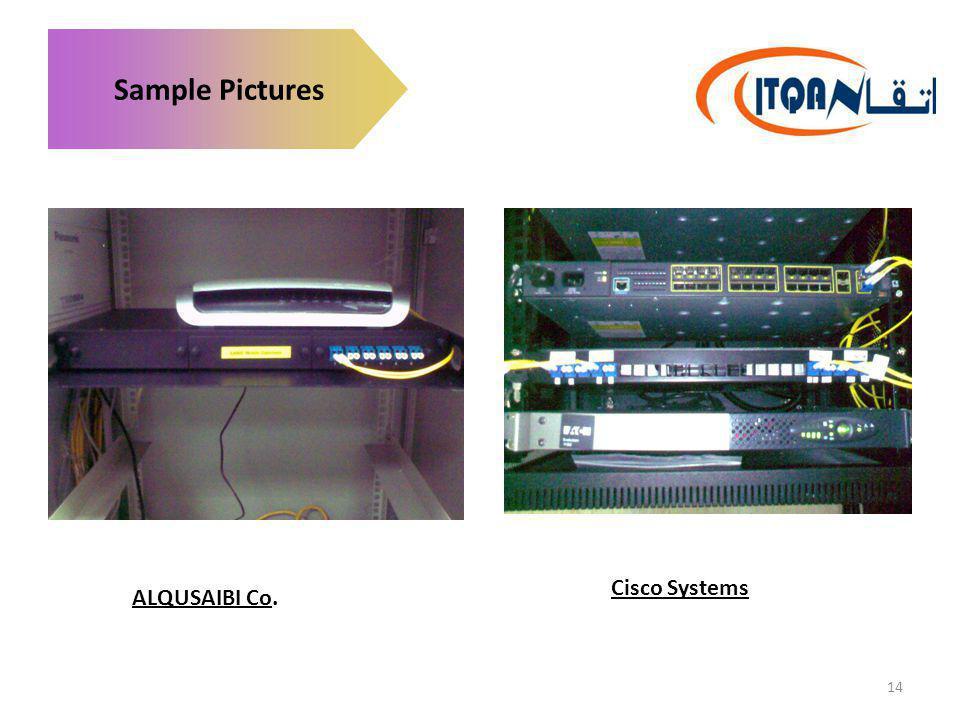 Sample Pictures Cisco Systems ALQUSAIBI Co.