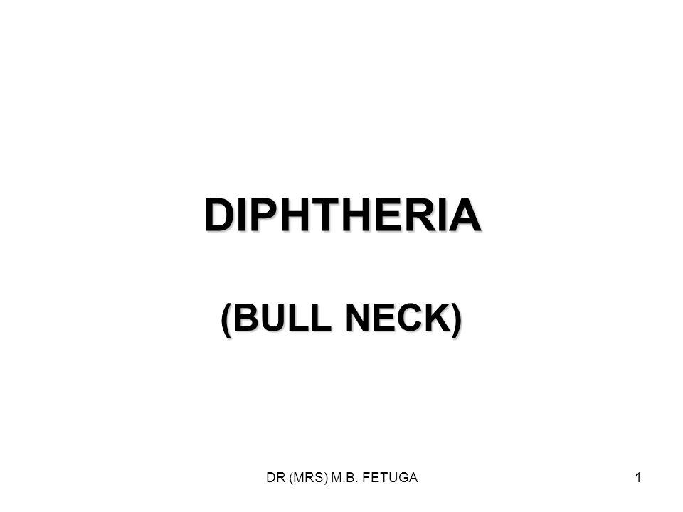 DIPHTHERIA (BULL NECK) DR (MRS) M.B. FETUGA
