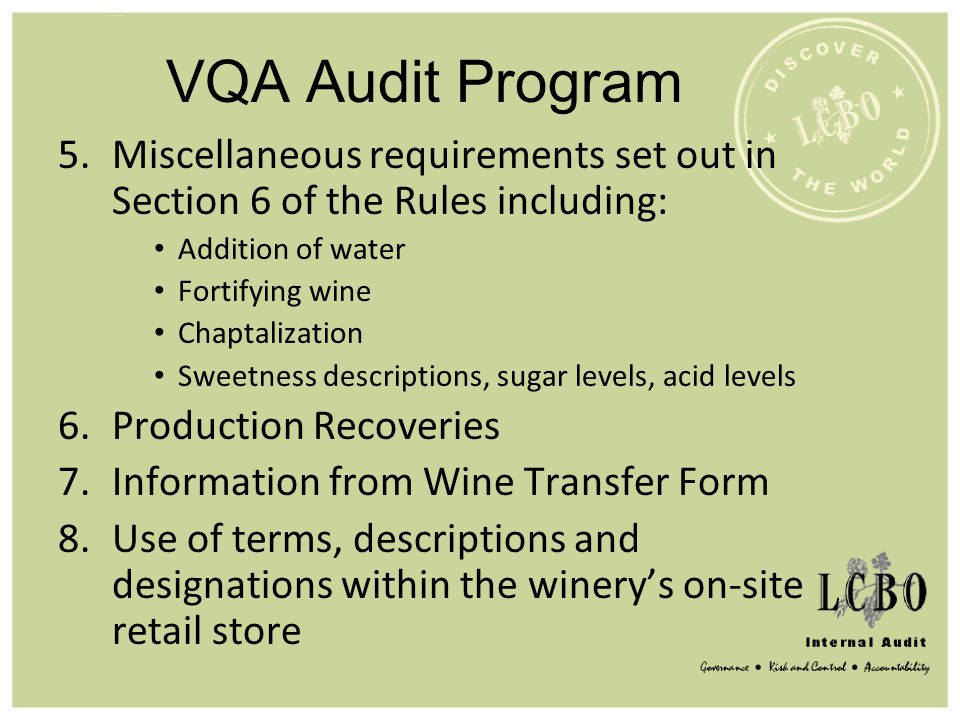 VQA Audit Program Miscellaneous requirements set out in Section 6 of the Rules including: Addition of water.