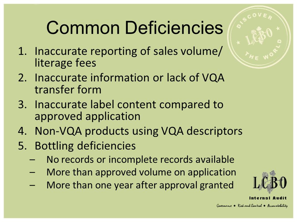 Common Deficiencies Inaccurate reporting of sales volume/ literage fees. Inaccurate information or lack of VQA transfer form.