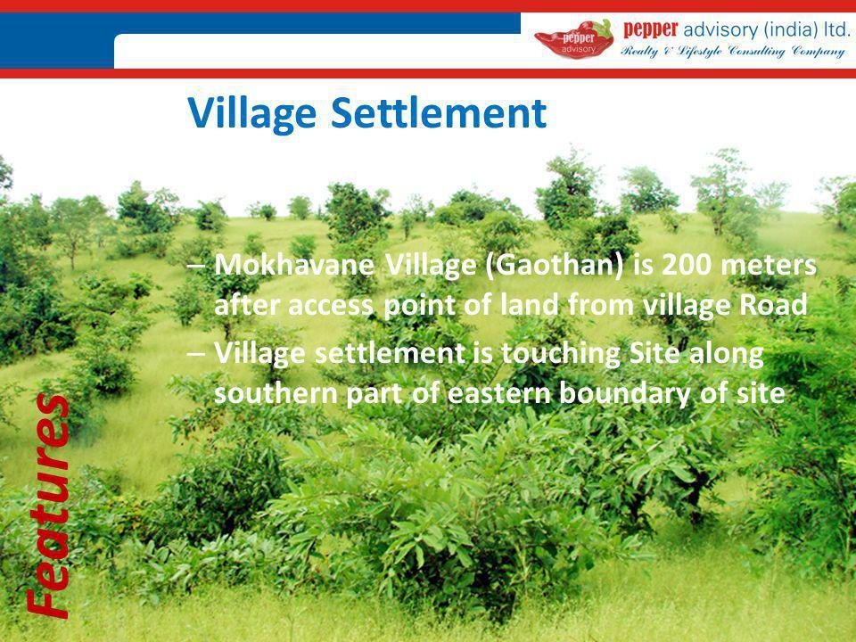 Features Village Settlement