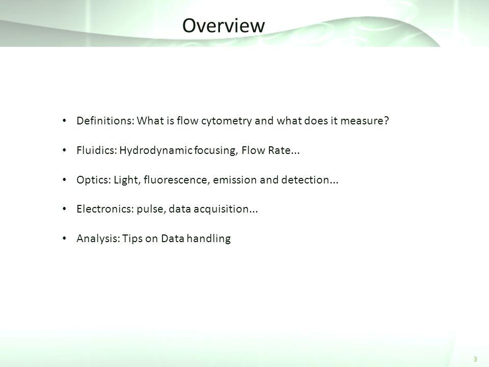 Overview Definitions: What is flow cytometry and what does it measure