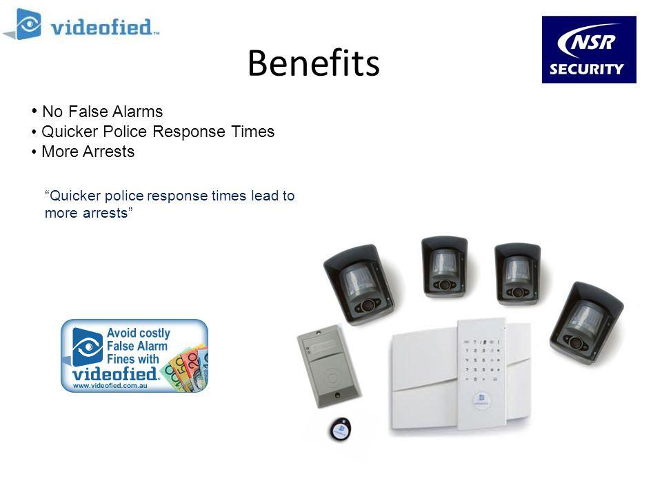 Benefits No False Alarms Quicker Police Response Times More Arrests