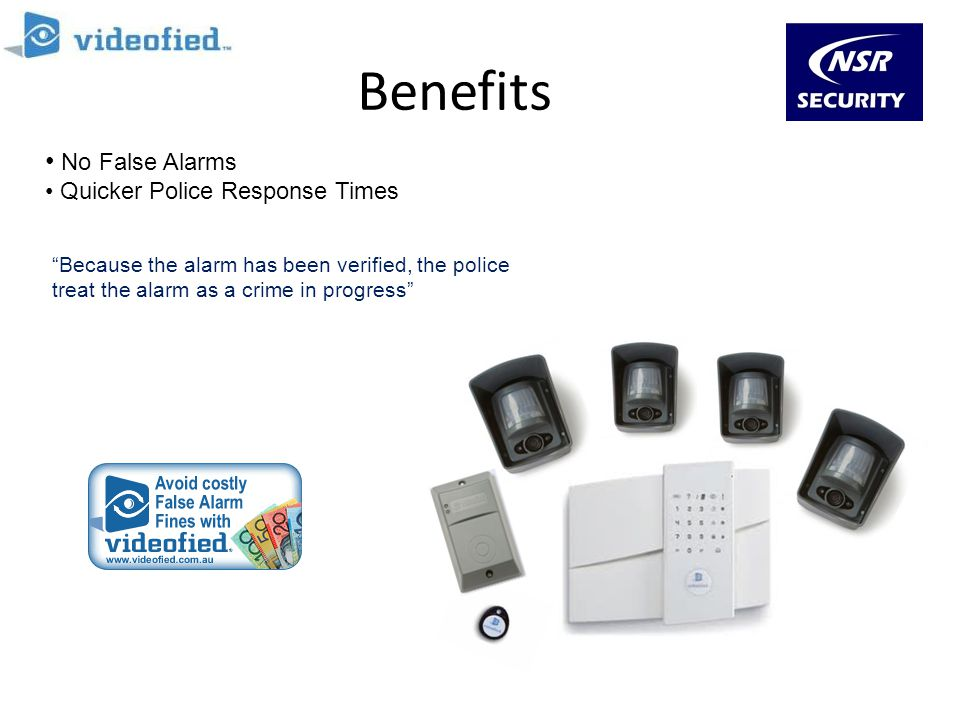Benefits No False Alarms Quicker Police Response Times