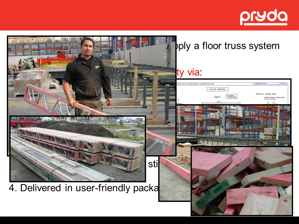 Fabricator identified opportunity to supply a floor truss system