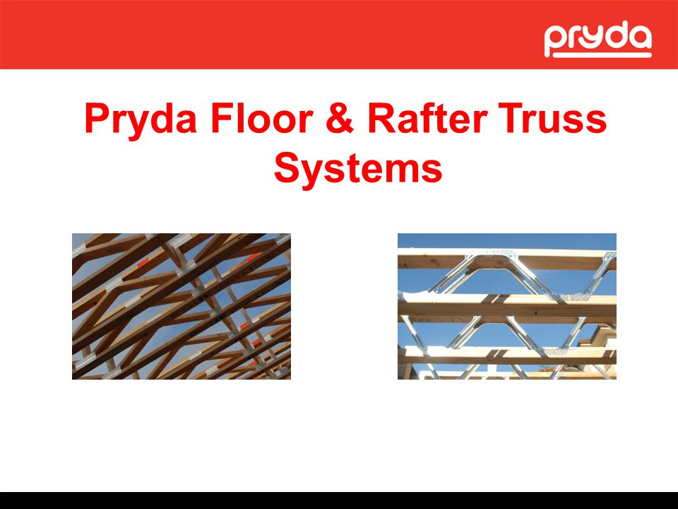 Pryda Floor & Rafter Truss Systems