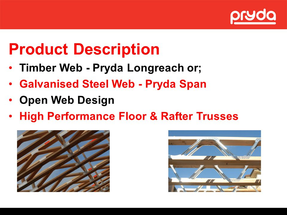 Product Description Timber Web - Pryda Longreach or;