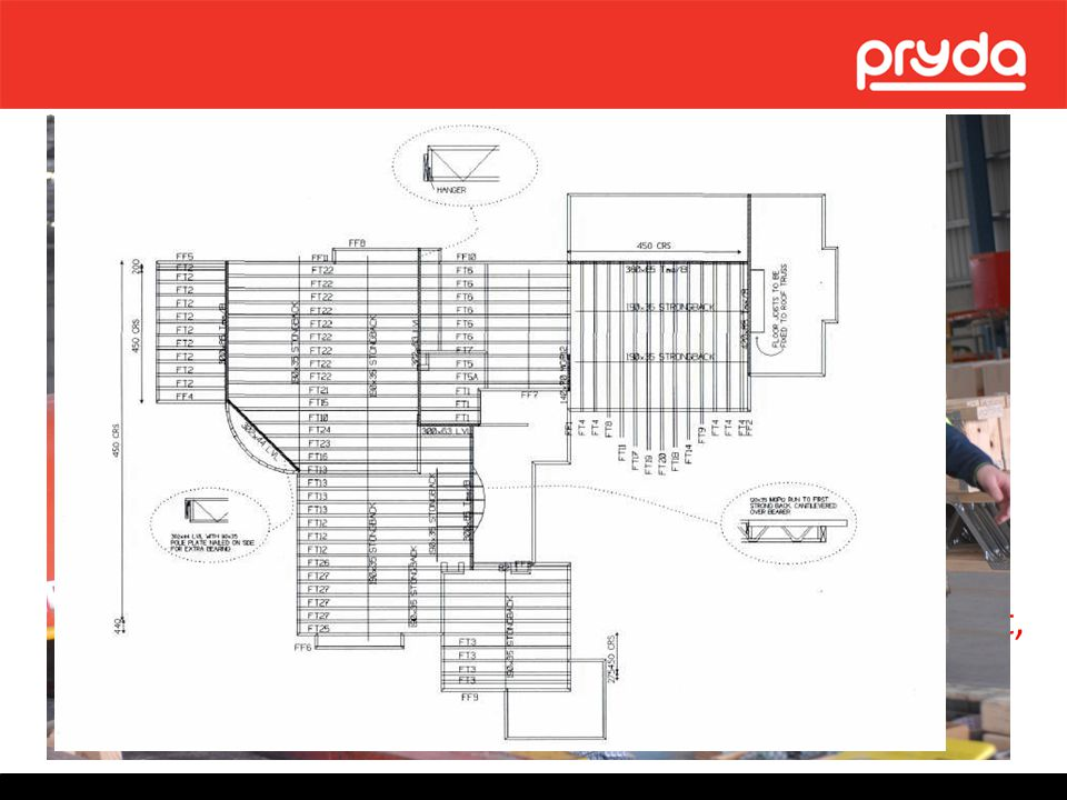 Product Description The truss and frame plant will design the Pryda Floor Truss via the licensed software program.