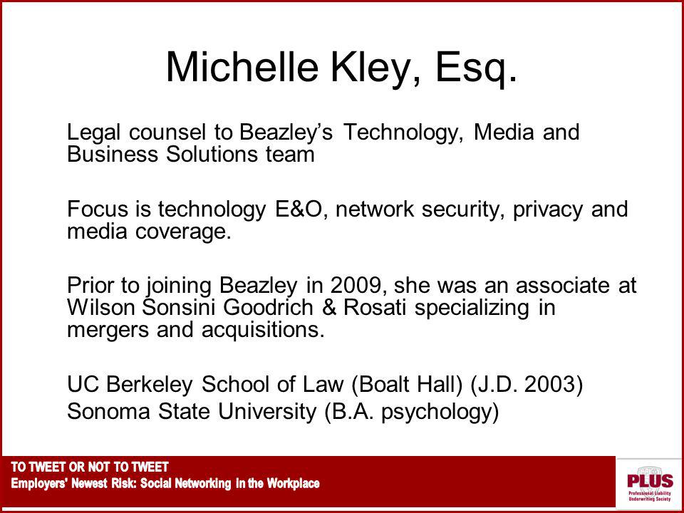 Michelle Kley, Esq. Legal counsel to Beazley's Technology, Media and Business Solutions team.