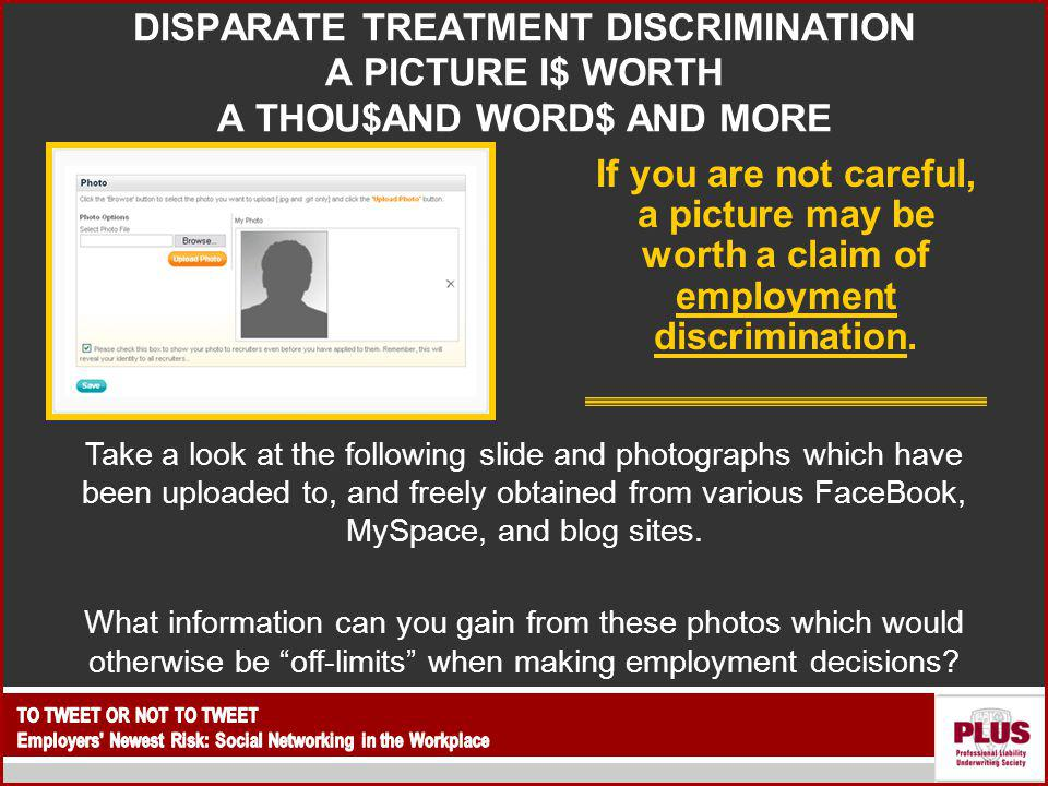 DISPARATE TREATMENT DISCRIMINATION A PICTURE I$ WORTH A THOU$AND WORD$ AND MORE