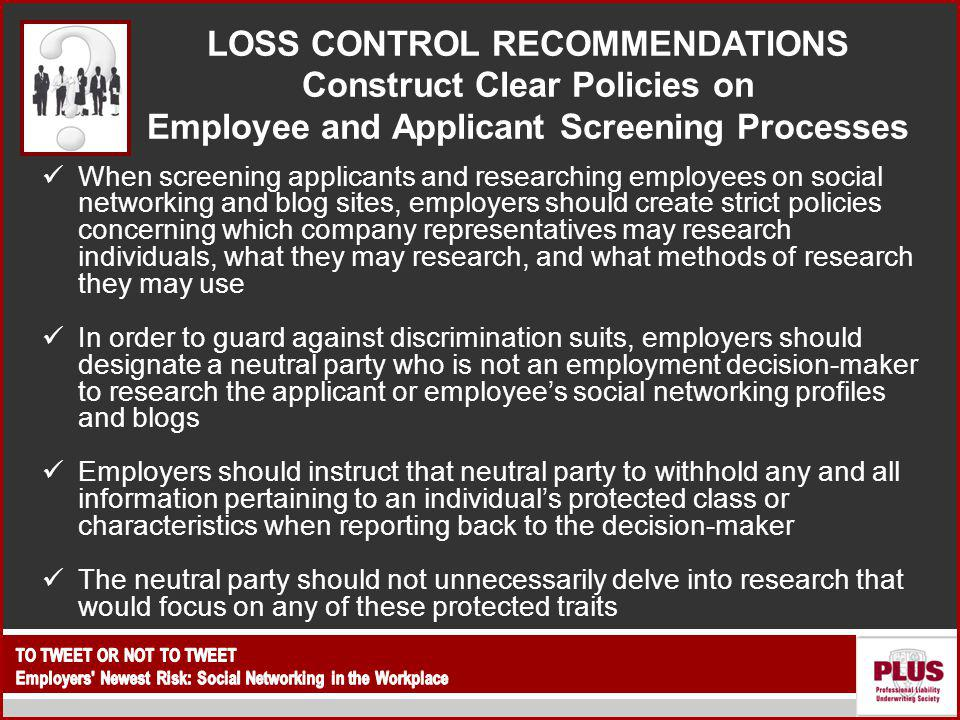 LOSS CONTROL RECOMMENDATIONS Construct Clear Policies on Employee and Applicant Screening Processes