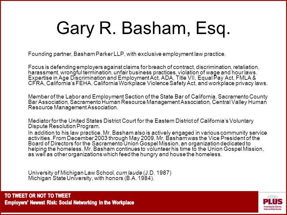 Gary R. Basham, Esq. Founding partner, Basham Parker LLP, with exclusive employment law practice.