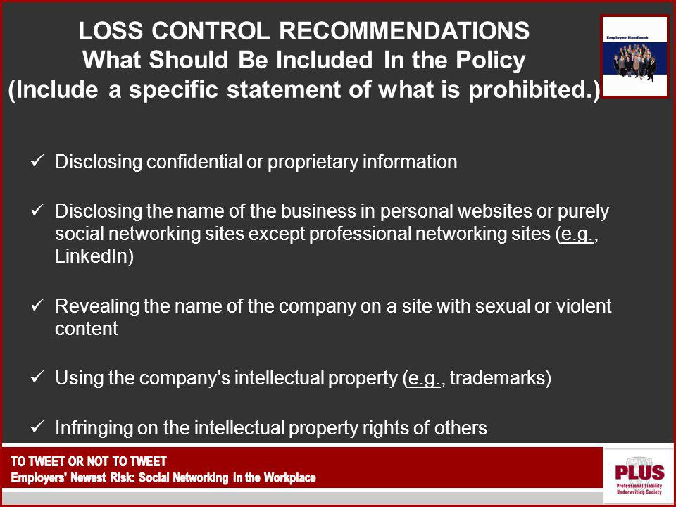LOSS CONTROL RECOMMENDATIONS What Should Be Included In the Policy (Include a specific statement of what is prohibited.)