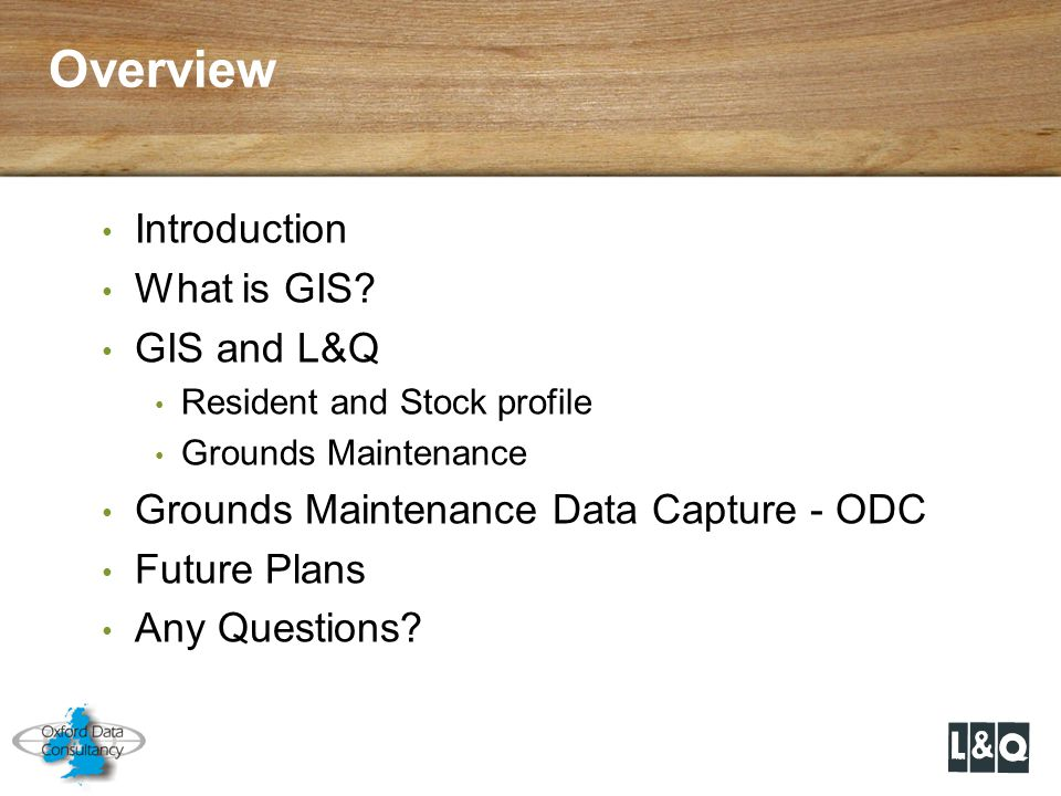 Overview Introduction What is GIS GIS and L&Q
