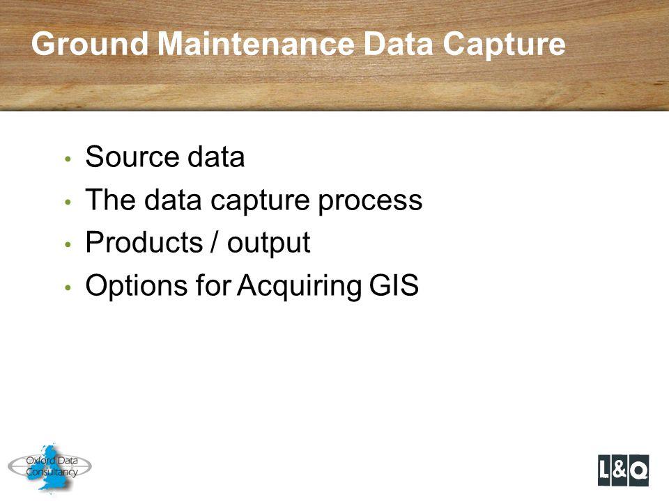 Ground Maintenance Data Capture