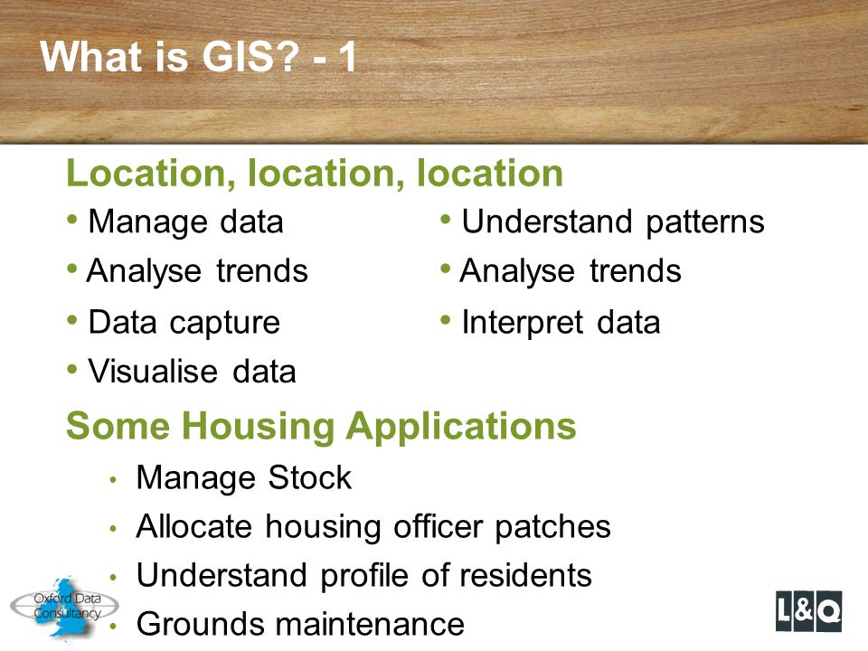 What is GIS - 1 Location, location, location