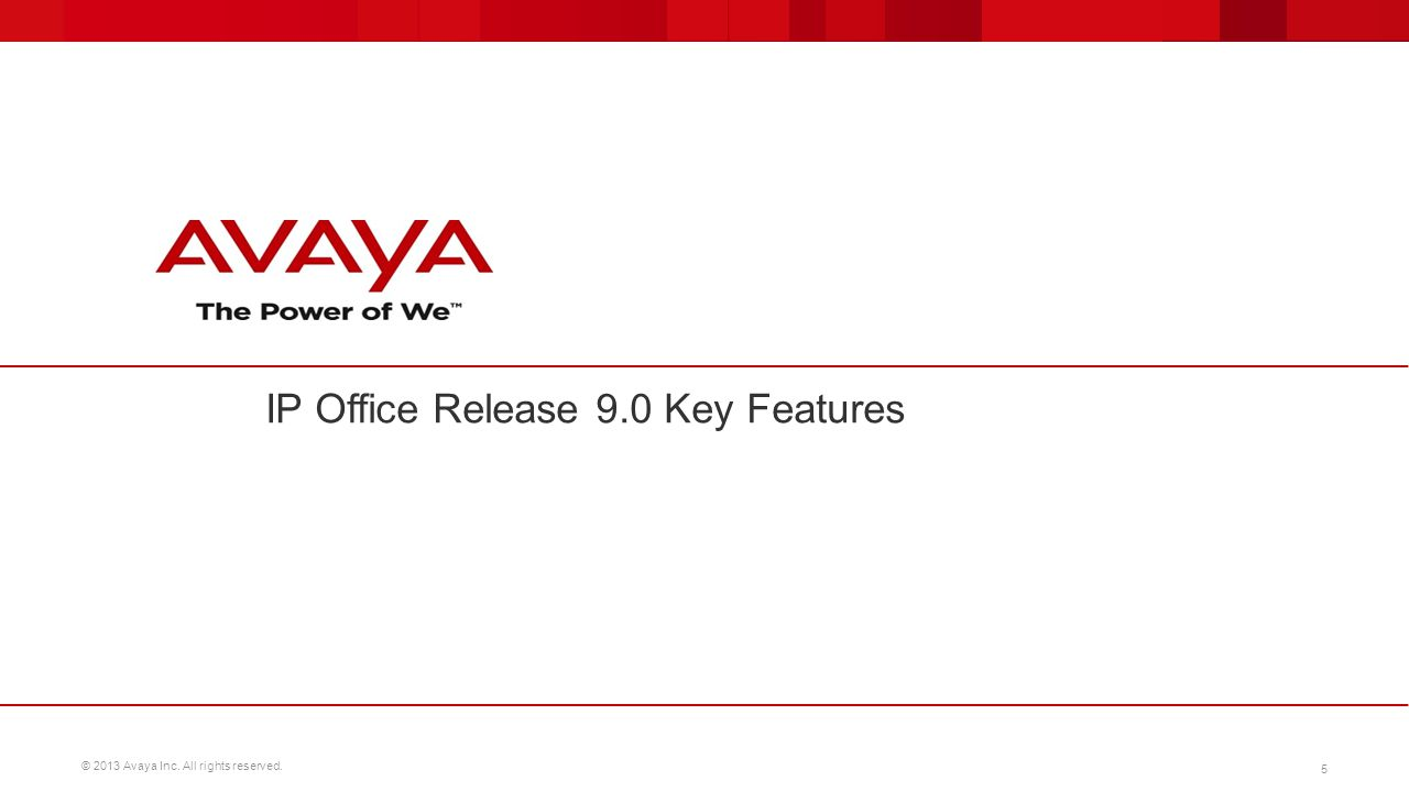 IP Office Release 9.0 Key Features
