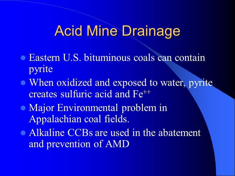 Acid Mine Drainage Eastern U.S. bituminous coals can contain pyrite