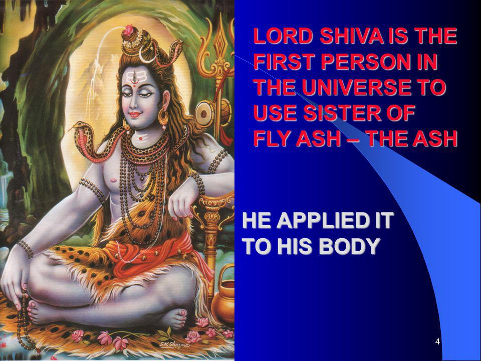 LORD SHIVA IS THE FIRST PERSON IN THE UNIVERSE TO USE SISTER OF